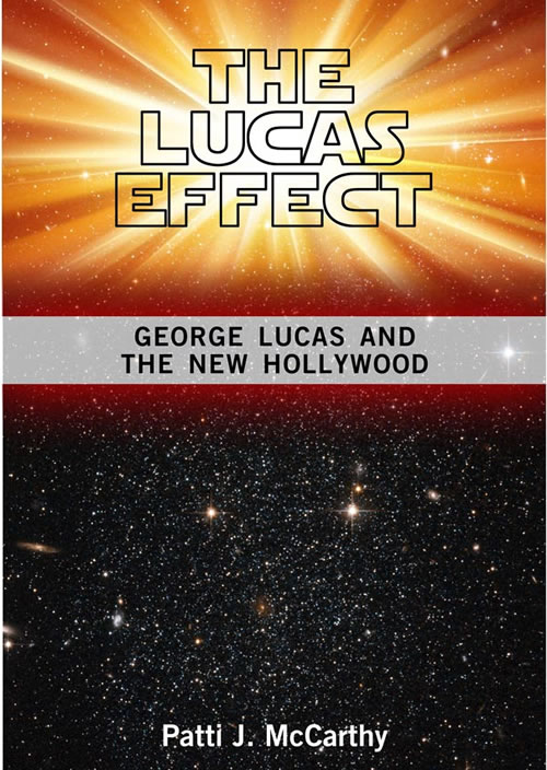 Front Cover of The Lucas Effect George  Lucas and the New Hollywood