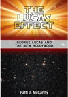 The Lucas Effect George  Lucas and the New Hollywood