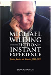 Michael Wilding and the Fiction of Instant Experience: Stories, Novels, and Memoirs, 1963–2012